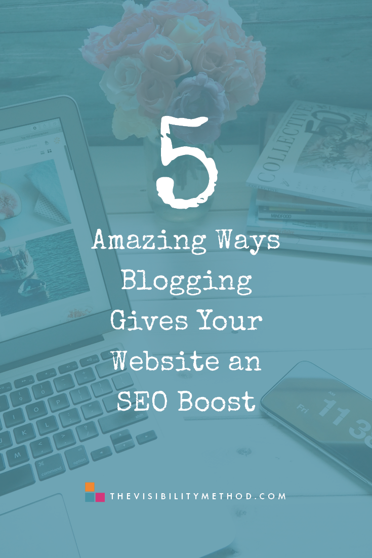 5 Amazing Ways Blogging Gives Your Website an SEO Boost