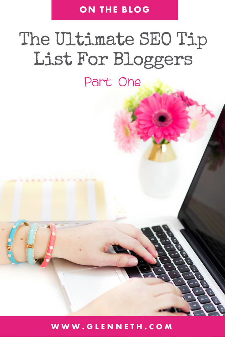 Ultimate SEO Tip List for Bloggers: Part One