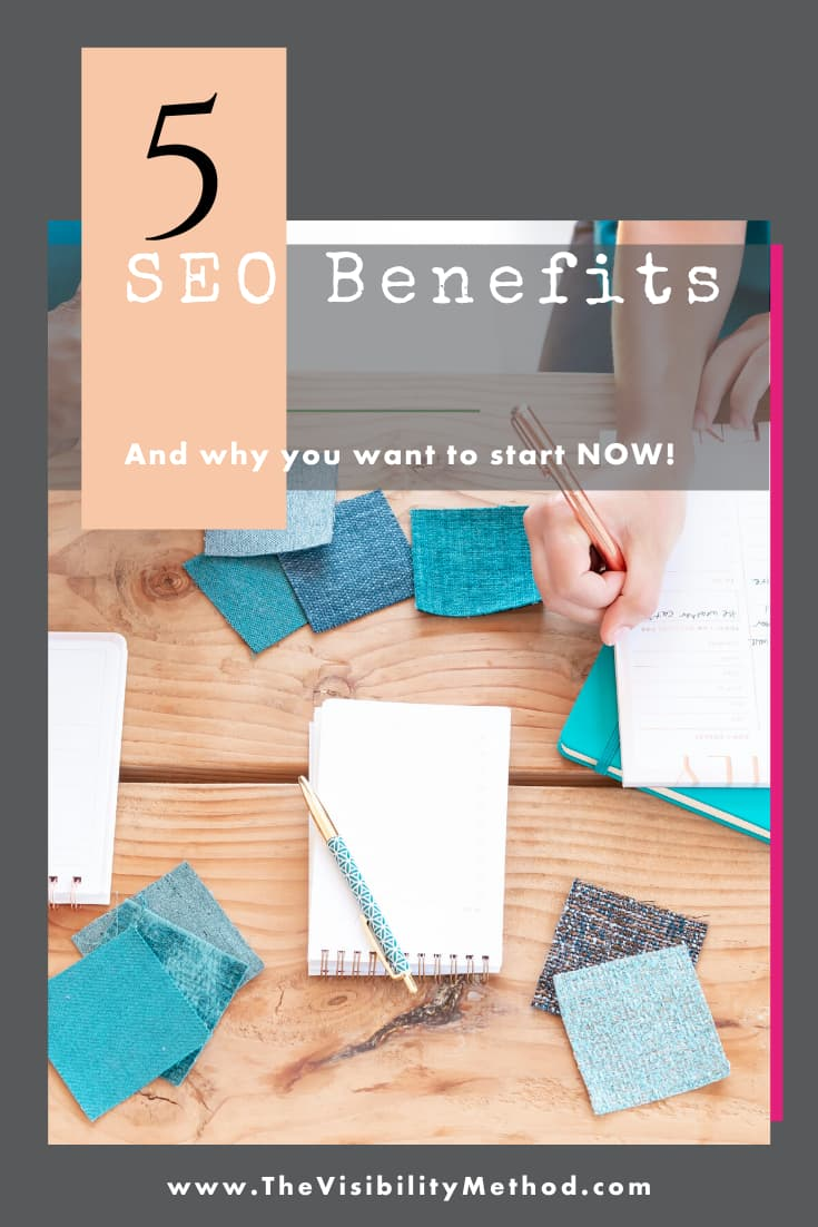 5 SEO Benefits (And Why You Want To Start NOW!)