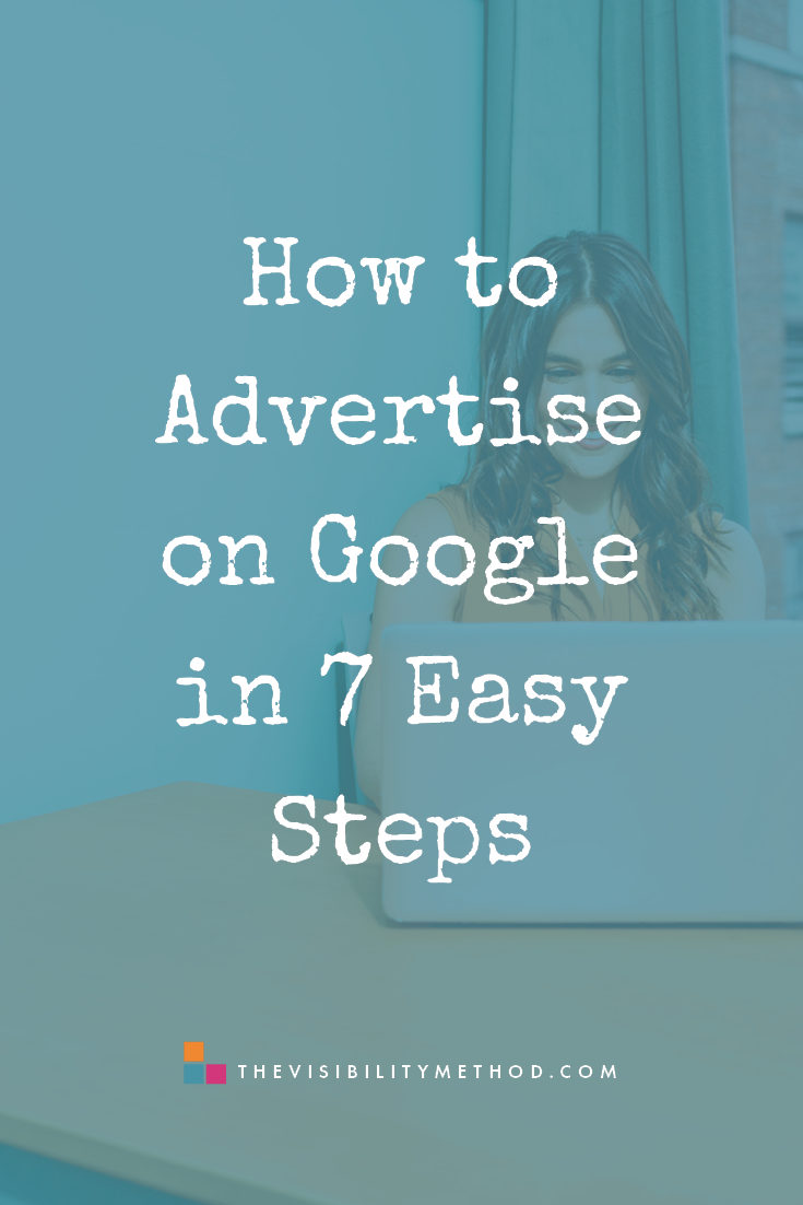 How to Advertise on Google in 7 Easy Steps