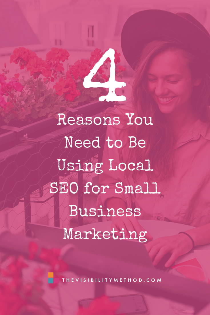 4 Reasons You Need to Be Using Local SEO for Small Business Marketing