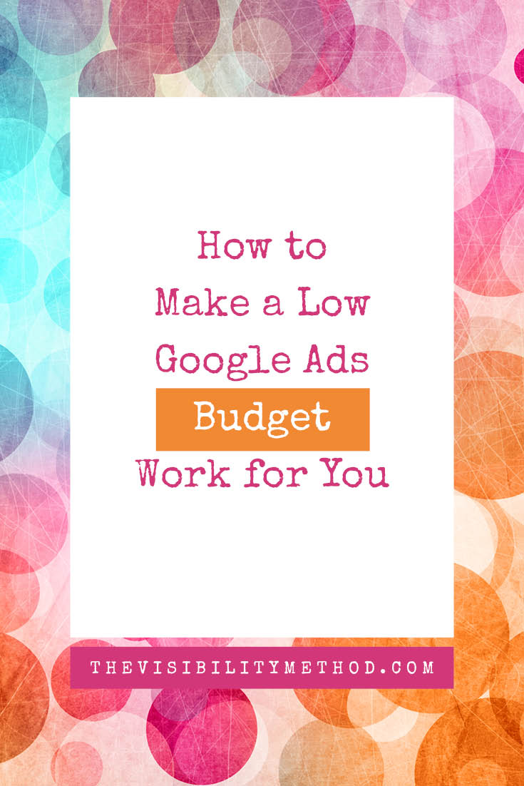 How to Make a Low Google Ads Budget Work for You