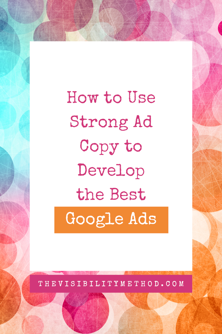 How to Use Strong Ad Copy to Develop the Best Google Ads